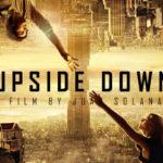 Upside Down (2012) – O cacofonie vizuală cu pretenții artistice