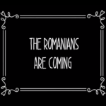 The Romanians are coming – Un documentar care i-a scos din sărite pe toții românii care nu l-au văzut