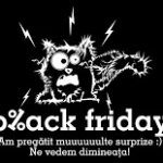 Bleak Friday*  (reduceri de preț pentru oameni reduși mintal)